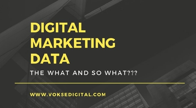 Digital Marketing Data - the what and so what?