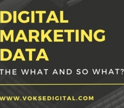 Digital Marketing Data – the what and so what?