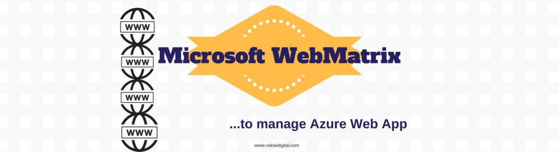 Microsoft WebMatrix – to manage Azure Web App